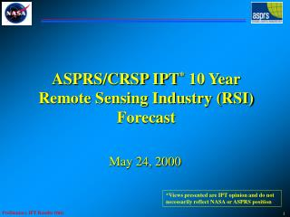 ASPRS/CRSP IPT * 10 Year Remote Detecting Industry (RSI) Conjecture