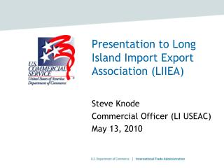 Presentation to Long Island Import Trade Affiliation (LIIEA)