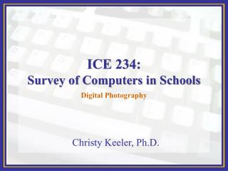 ICE 234: Review of PCs in Schools
