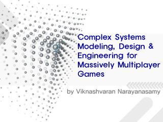Complex Frameworks Demonstrating, Plan and Building for Greatly Multiplayer Recreations