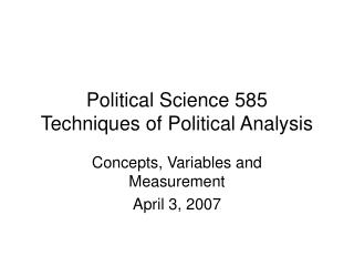 Political Science 585 Strategies of Political Investigation