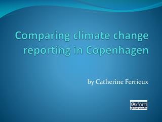 Looking at environmental change reporting in Copenhagen