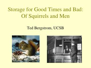 Capacity for Good Times and Awful: Of Squirrels and Men