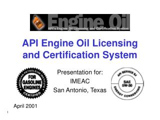 Programming interface Motor Oil Authorizing and Affirmation Framework Presentation for: IMEAC San Antonio, Texas April 2