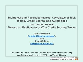 Presentation to the Loss Actuarial Society Prescient Demonstrating Meeting on October 11, 2007, Las Vegas, Nevada
