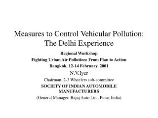 Measures to Control Vehicular Contamination: The Delhi Experience