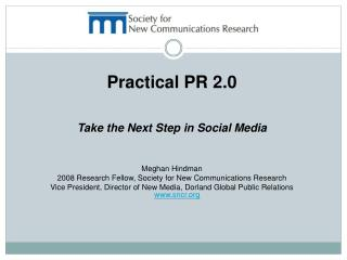 Functional PR 2.0 Step in Online networking Meghan Hindman 2008 Examination Individual, Society for New Interchanges Res