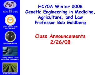 HC70A Winter 2008 Hereditary Building in Solution, Horticulture, and Law Teacher Weave Goldberg Class Declarations 2/26/