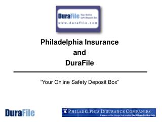 "Philadelphia Protection and DuraFile ""Your Online Security Store Box"""