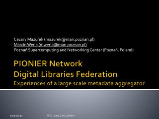 PIONIER System Computerized Libraries Organization Encounters of an extensive scale metadata aggregator
