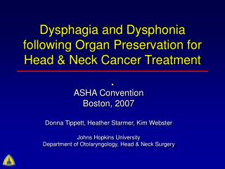 Dysphagia and Dysphonia taking after Organ Conservation for Head and Neck Disease Treatment