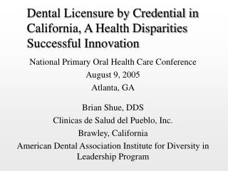 Dental Licensure by Accreditation in California, A Wellbeing Abberations Effective Advancement