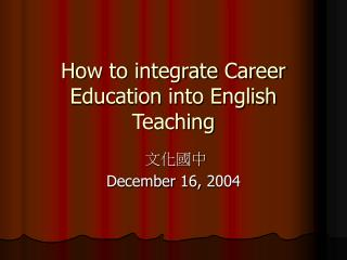Step by step instructions to incorporate Profession Training into English Educating