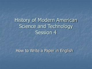 History of Current American Science and Innovation Session 4
