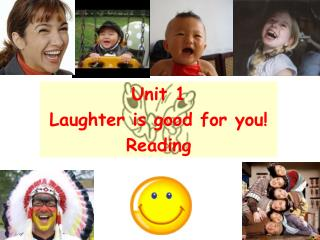 Unit 1 Giggling is beneficial for you! Perusing