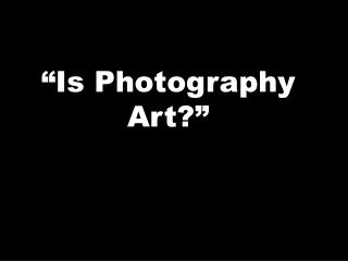 """Is Photography Craftsmanship?"""
