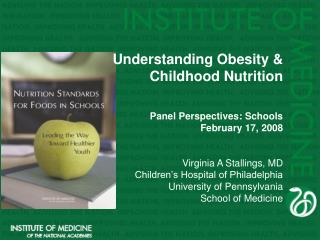 Understanding Heftiness and Adolescence Sustenance Board Viewpoints: Schools February 17, 2008 Virginia A Stallings, MD