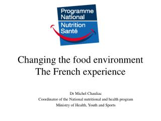 Changing the sustenance environment The French experience