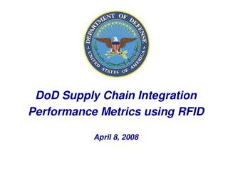 DoD Store network Combination Execution Measurements utilizing RFID April 8, 2008