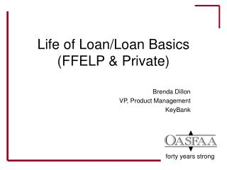 Life of Credit/Advance Fundamentals (FFELP and Private)
