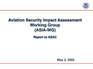 Avionics Security Sway Appraisal Working Gathering (ASIA-WG) Report to ASAC
