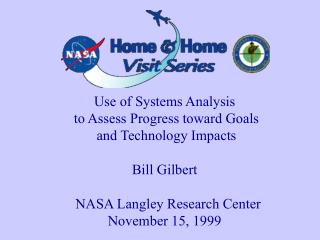 Utilization of Frameworks Investigation to Survey Progress toward Objectives and Innovation Sways Charge Gilbert NASA La