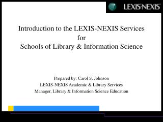 Prologue to the LEXIS-NEXIS Administrations for Schools of Library and Data Science