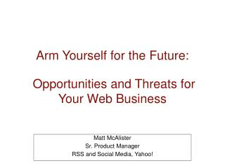Arm Yourself for the Future: Open doors and Dangers for Your Web Business