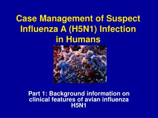 Case Administration of Suspect Flu A (H5N1) Disease in People