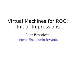 Virtual Machines for ROC: Beginning Impressions