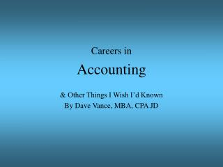 Vocations in Bookkeeping and Different Things I Wish I'd Known By Dave Vance, MBA, CPA JD