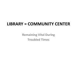 LIBRARY = Group CENTER