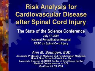 Hazard Investigation for Cardiovascular Sickness after Spinal Rope Damage