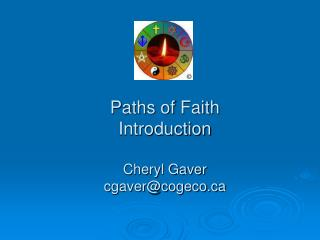 Ways of Confidence Presentation Cheryl Gaver cgaver@cogeco
