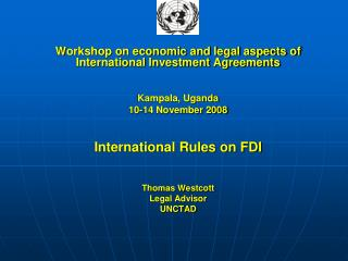 Workshop on monetary and lawful parts of Worldwide Speculation Understandings Kampala, Uganda 10-14 November 2008 Global