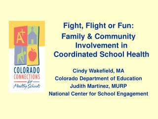 Battle, Flight or Fun: Family and Group Association in Composed School Wellbeing Cindy Wakefield, Mama Colorado Branch o