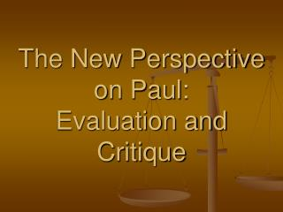 The New Viewpoint on Paul: Assessment and Scrutinize