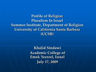 Profile of Religion Pluralism In Israel Summer Foundation, Branch of Religion College of California Santa Clause Barbara