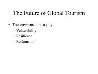 The Eventual fate of Worldwide Tourism