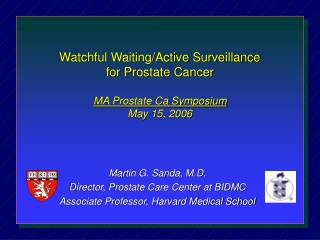 Attentive Holding up/Dynamic Reconnaissance for Prostate Malignancy Mama Prostate Ca Symposium May 15, 2006