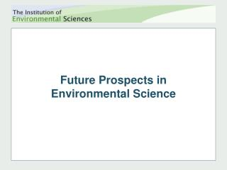 Future Prospects in Ecological Science