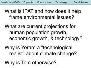 What is IPAT and how can it outline ecological issues? What are present projections for human populace development, mone