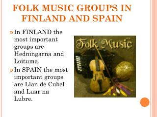 People MUSIC Bunches IN FINLAND AND SPAIN