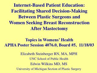 Elizabeth Steinberger RN, Mama, MPH UNC School of General Wellbeing Edwin Wilkins MD, MS College of Michigan Area of Pla