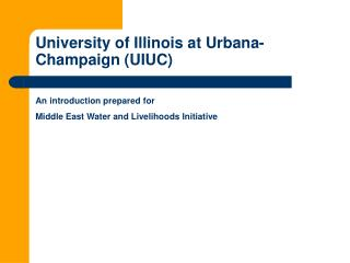 College of Illinois at Urbana-Champaign (UIUC)