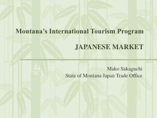 Montana's Global Tourism Program JAPANESE MARKET