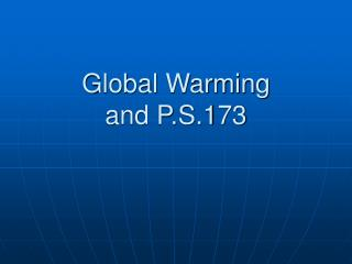 A worldwide temperature alteration and P.S.173