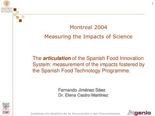 The verbalization of the Spanish Sustenance Advancement Framework: estimation of the effects encouraged by the Spanish N