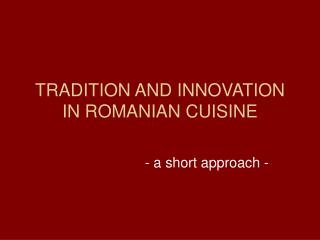 Custom AND Development IN ROMANIAN Food