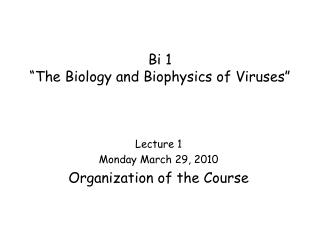 "Bi 1 ""The Science and Biophysics of Infections"""